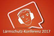 Lärmschutz-Konferenz 2017 - Bahnlärm - Straßenlärm in Sachsen